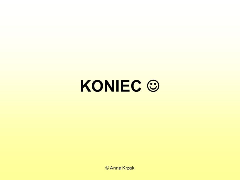 KONIEC  © Anna Krzak