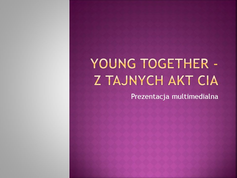 YOUNG TOGETHER - z tajnych akt CIA