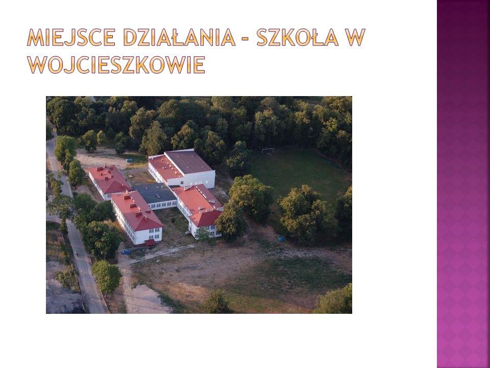 miejsce działania - Szkoła w Wojcieszkowie
