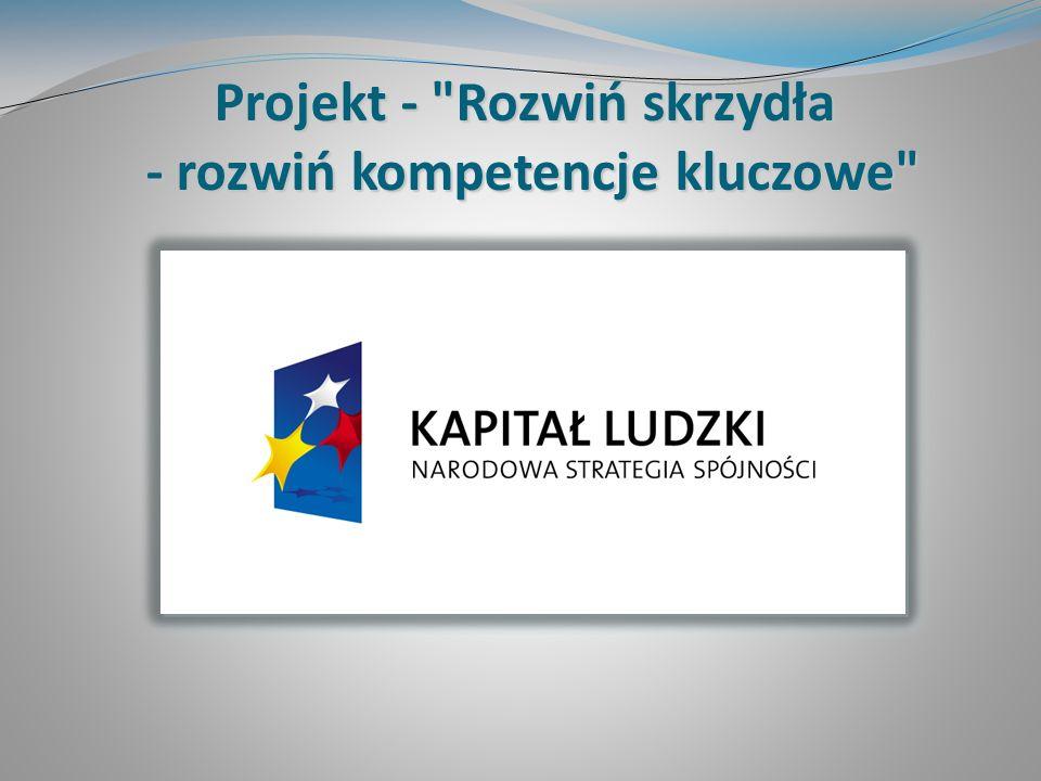 Projekt - Rozwiń skrzydła - rozwiń kompetencje kluczowe