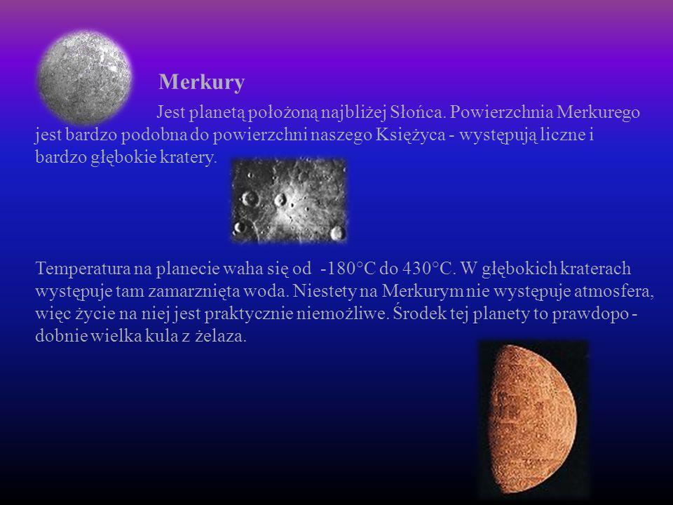 Merkury Jest planetą położoną najbliżej Słońca. Powierzchnia Merkurego