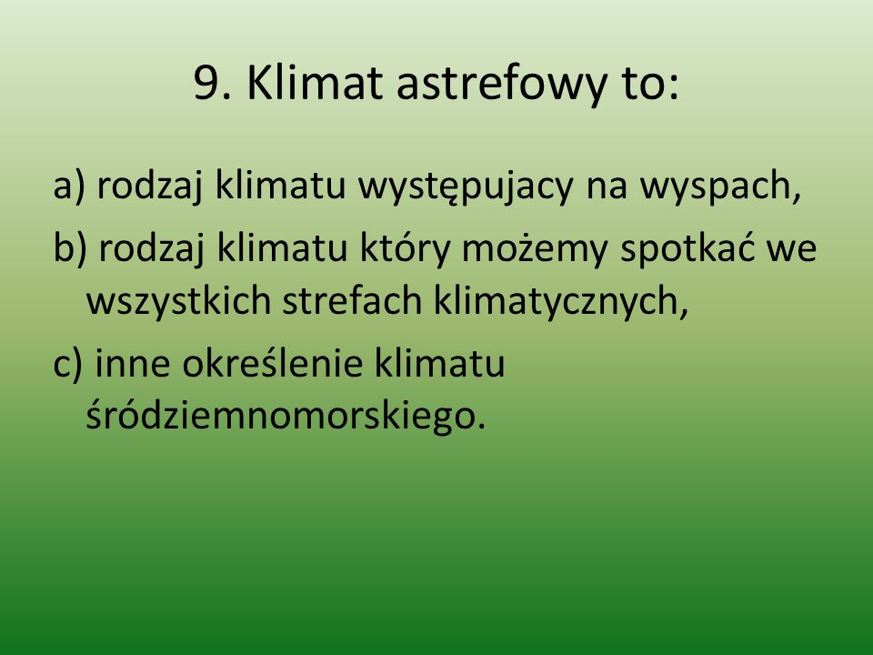 9. Klimat astrefowy to: