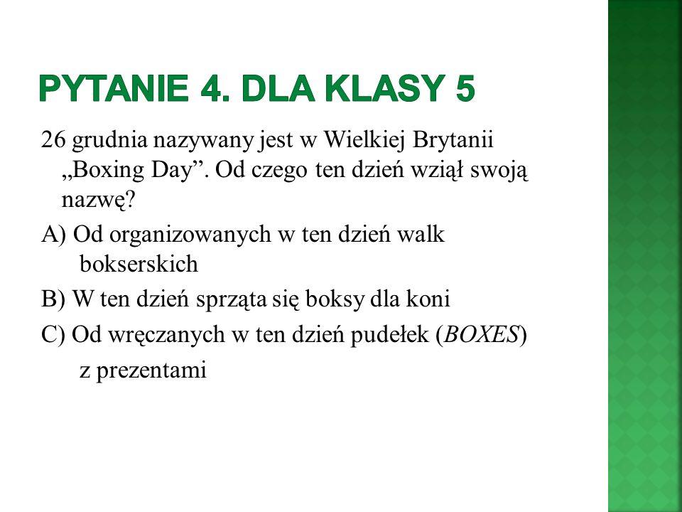 Pytanie 4. Dla klasy 5