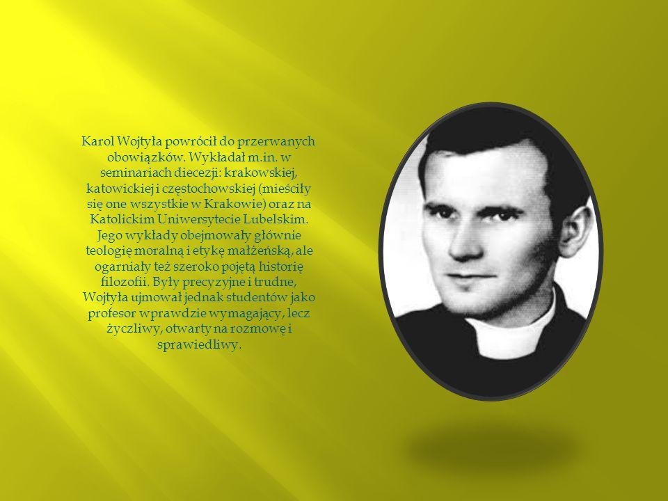 Karol Wojtyła powrócił do przerwanych obowiązków. Wykładał m. in