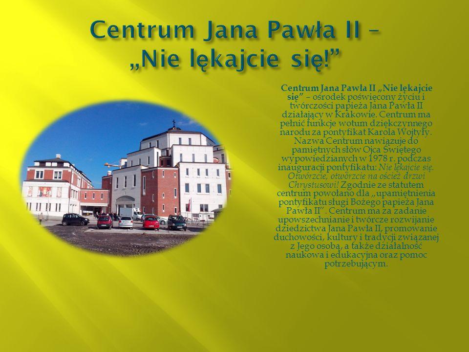 """Centrum Jana Pawła II – """"Nie lękajcie się!"""