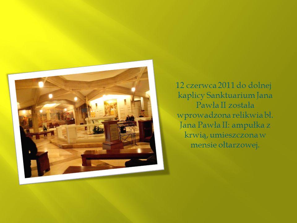 12 czerwca 2011 do dolnej kaplicy Sanktuarium Jana Pawła II została wprowadzona relikwia bł.