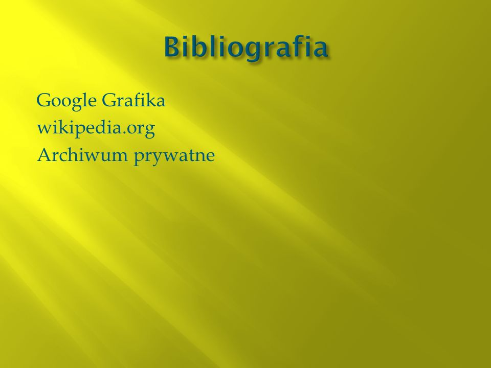 Bibliografia Google Grafika wikipedia.org Archiwum prywatne