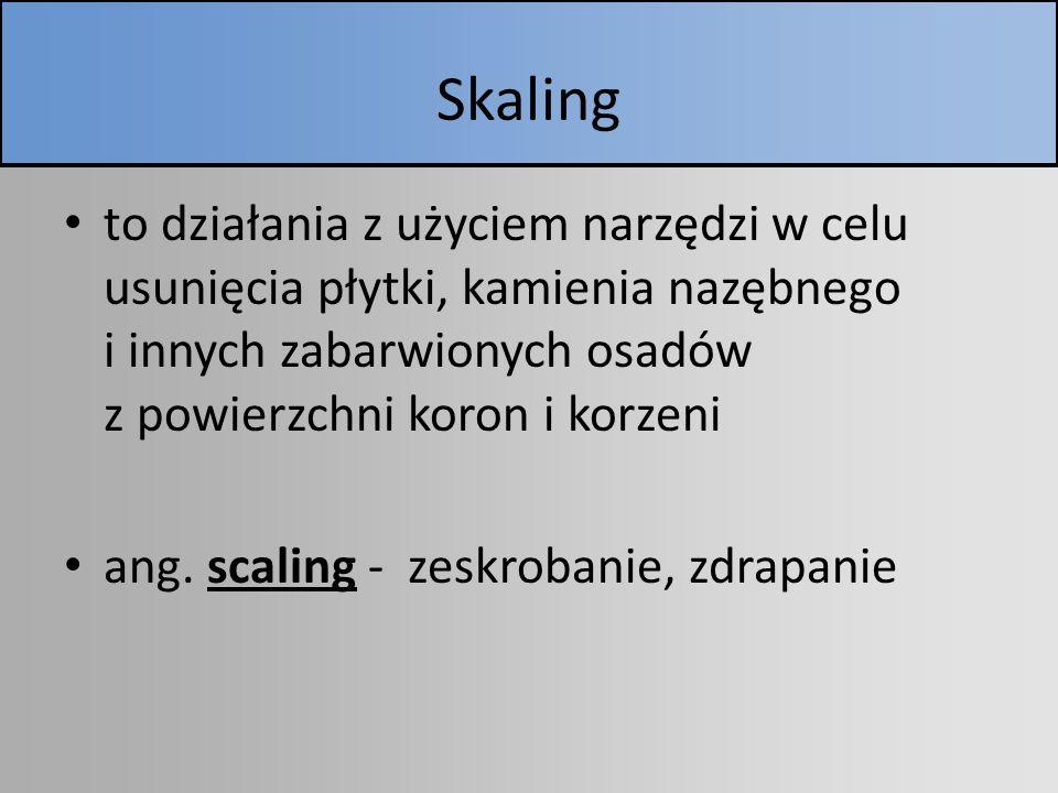 Skaling to działania z użyciem narzędzi w celu usunięcia płytki, kamienia nazębnego i innych zabarwionych osadów z powierzchni koron i korzeni.