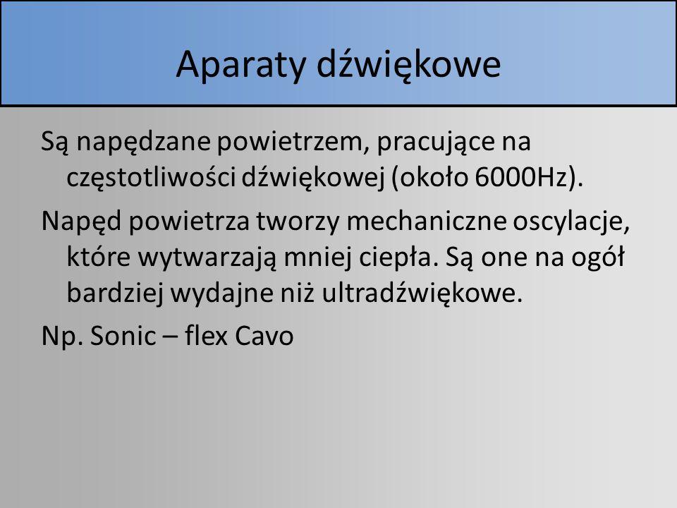 Aparaty dźwiękowe Są napędzane powietrzem, pracujące na częstotliwości dźwiękowej (około 6000Hz).