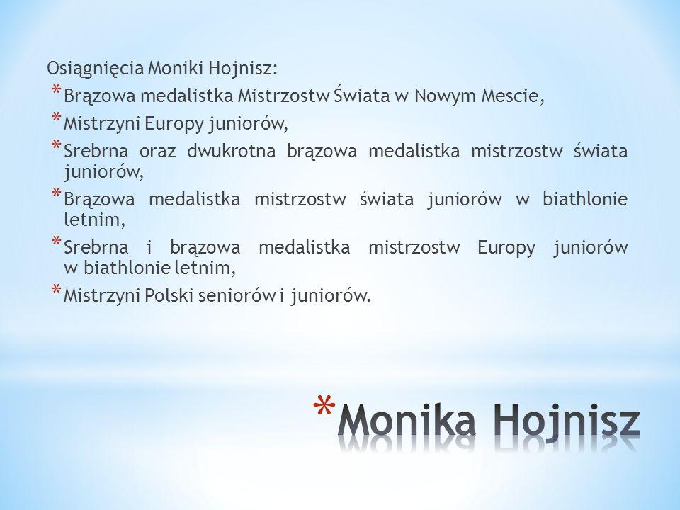 Monika Hojnisz Osiągnięcia Moniki Hojnisz: