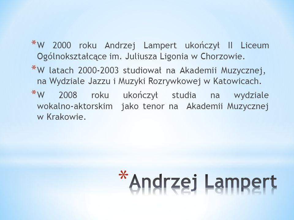 W 2000 roku Andrzej Lampert ukończył II Liceum Ogólnokształcące im
