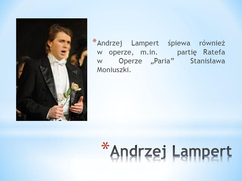 Andrzej Lampert śpiewa również w operze, m. in