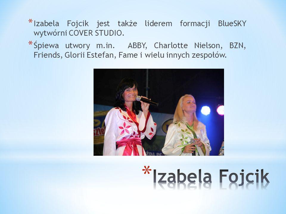 Izabela Fojcik jest także liderem formacji BlueSKY wytwórni COVER STUDIO.