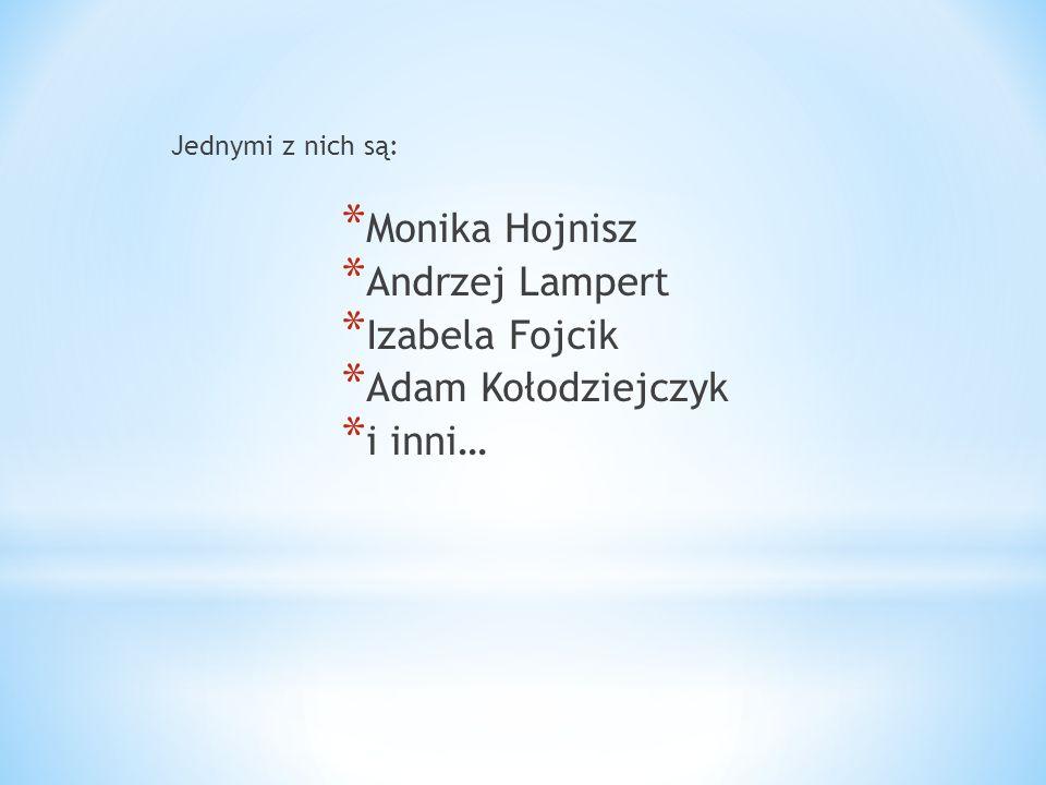Monika Hojnisz Andrzej Lampert Izabela Fojcik Adam Kołodziejczyk