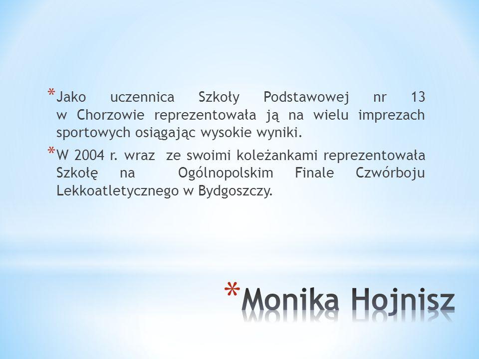 Jako uczennica Szkoły Podstawowej nr 13 w Chorzowie reprezentowała ją na wielu imprezach sportowych osiągając wysokie wyniki.