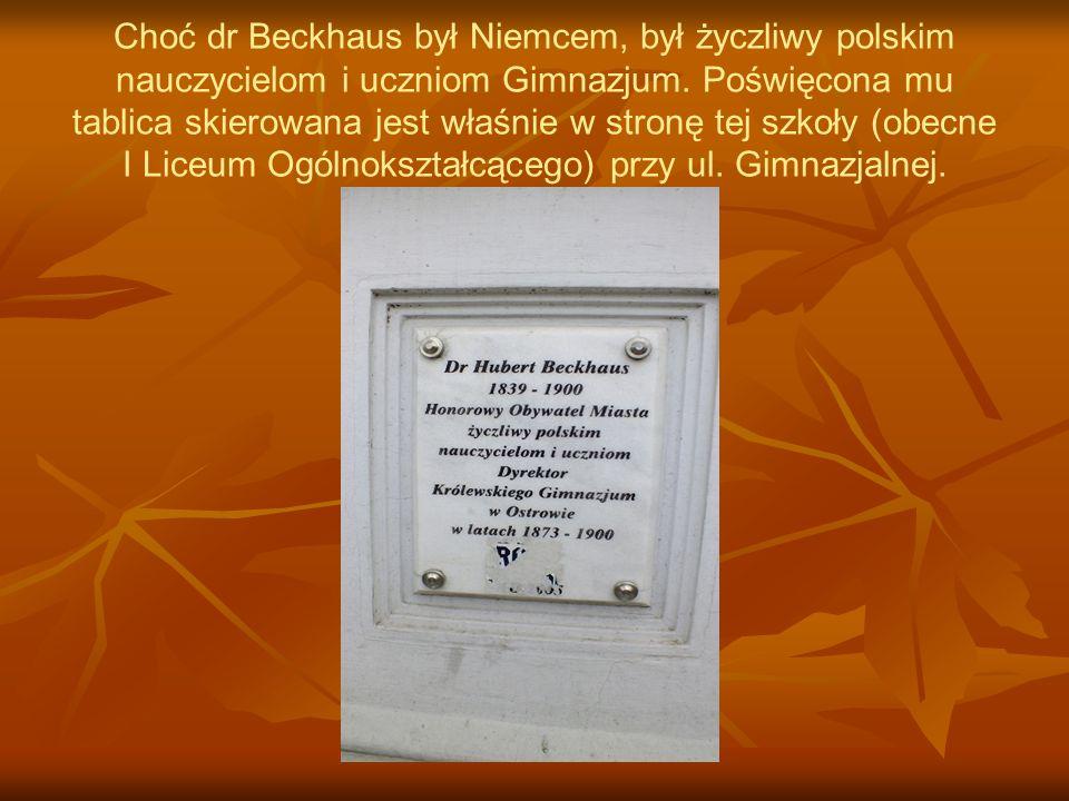 Choć dr Beckhaus był Niemcem, był życzliwy polskim nauczycielom i uczniom Gimnazjum.