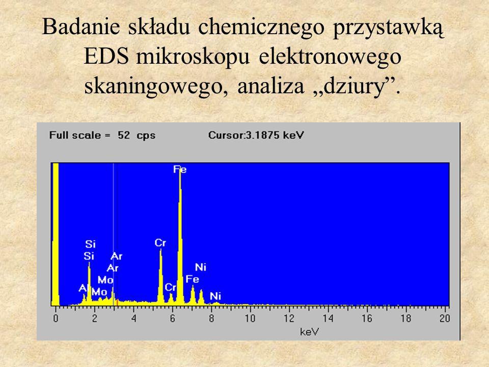 """Badanie składu chemicznego przystawką EDS mikroskopu elektronowego skaningowego, analiza """"dziury ."""