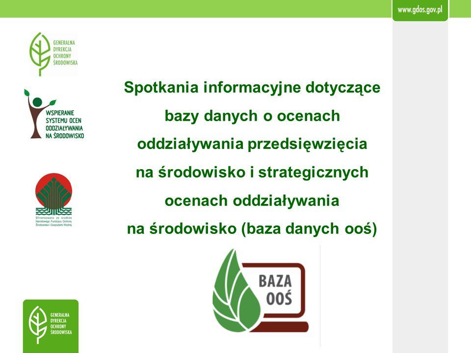 Spotkania informacyjne dotyczące bazy danych o ocenach oddziaływania przedsięwzięcia na środowisko i strategicznych ocenach oddziaływania na środowisko (baza danych ooś)
