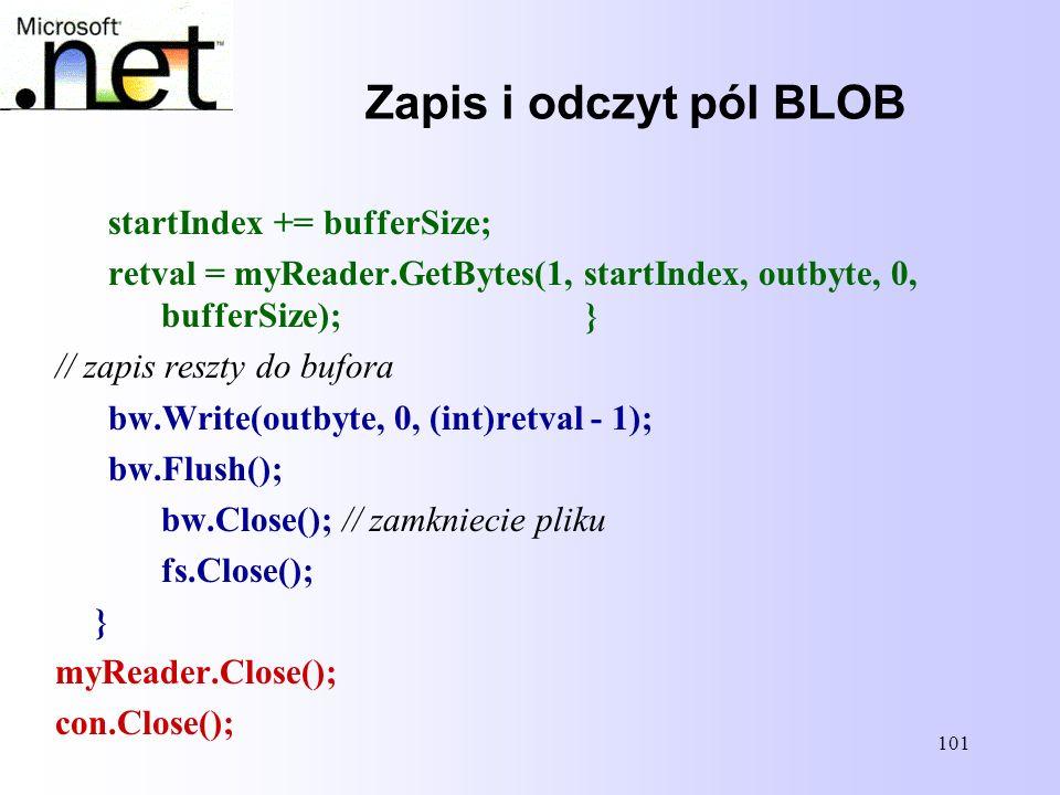 Zapis i odczyt pól BLOB startIndex += bufferSize;