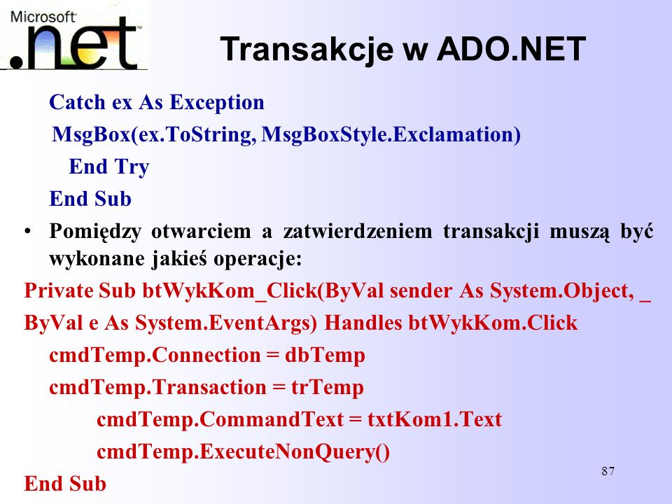 Transakcje w ADO.NET Catch ex As Exception