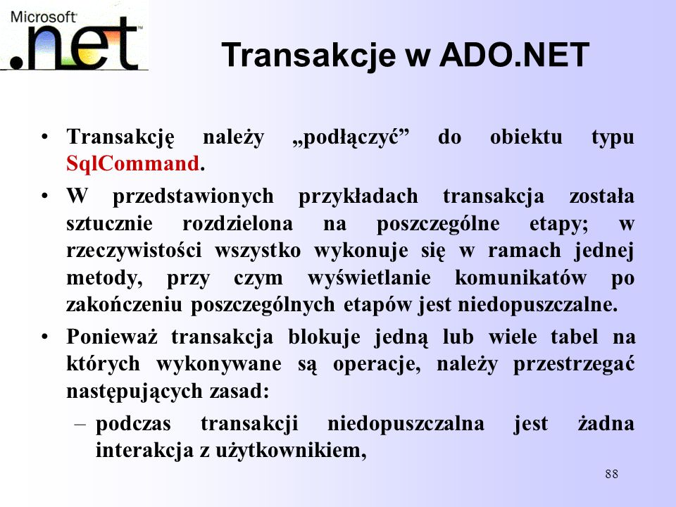 """Transakcje w ADO.NET Transakcję należy """"podłączyć do obiektu typu SqlCommand."""
