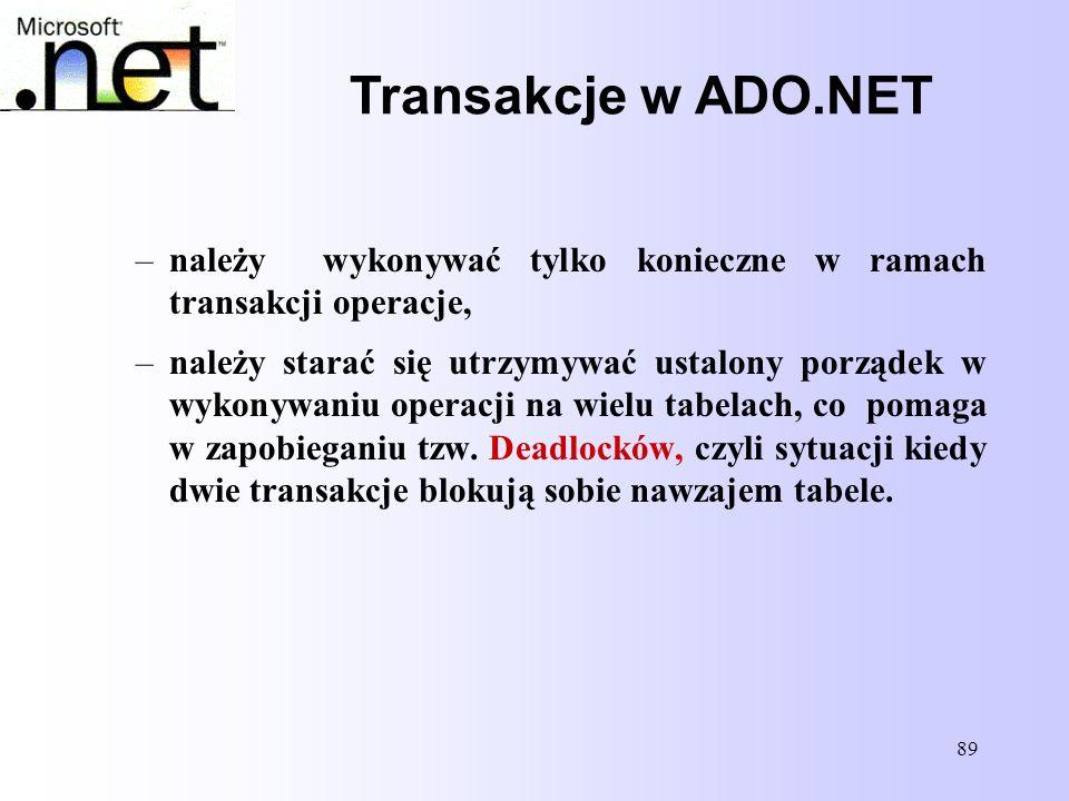 Transakcje w ADO.NET należy wykonywać tylko konieczne w ramach transakcji operacje,