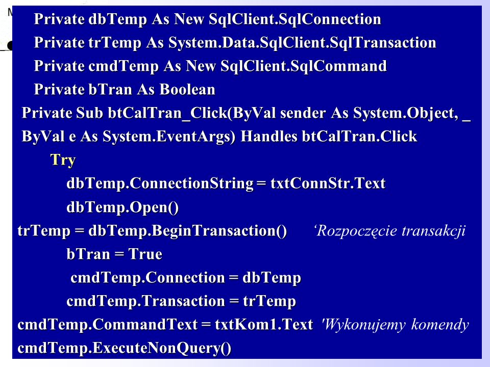 Private dbTemp As New SqlClient.SqlConnection