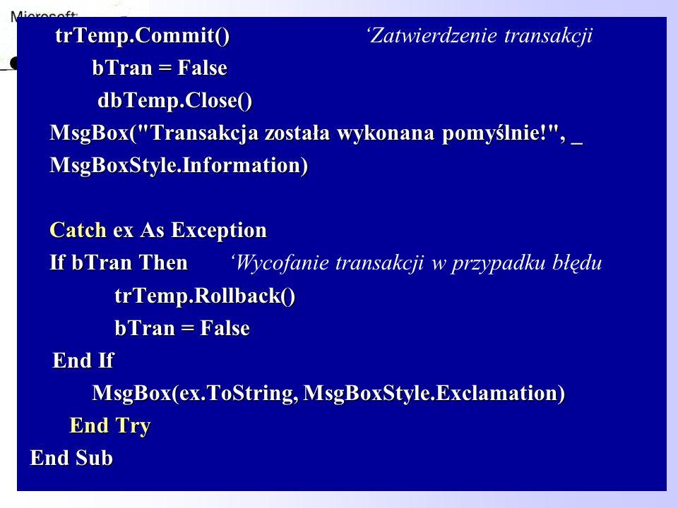 trTemp.Commit() 'Zatwierdzenie transakcji