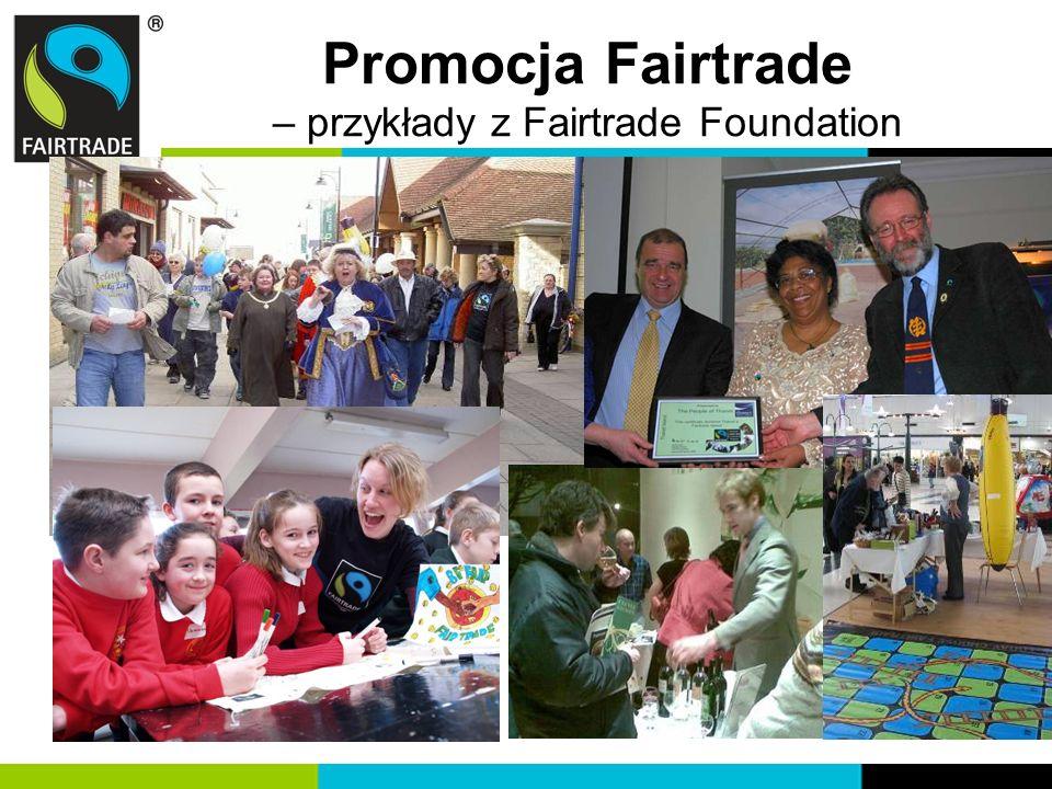 Promocja Fairtrade – przykłady z Fairtrade Foundation