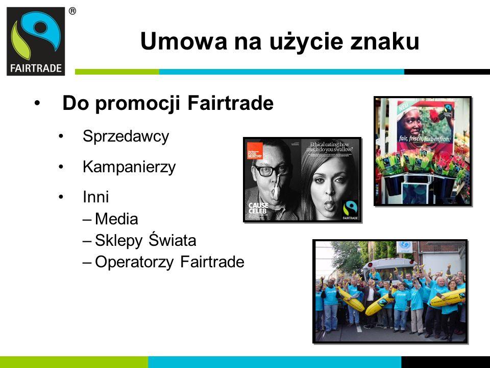 Umowa na użycie znaku Do promocji Fairtrade Sprzedawcy Kampanierzy