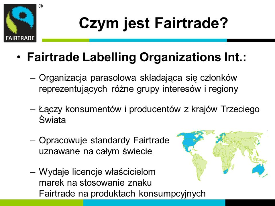 Czym jest Fairtrade Fairtrade Labelling Organizations Int.: