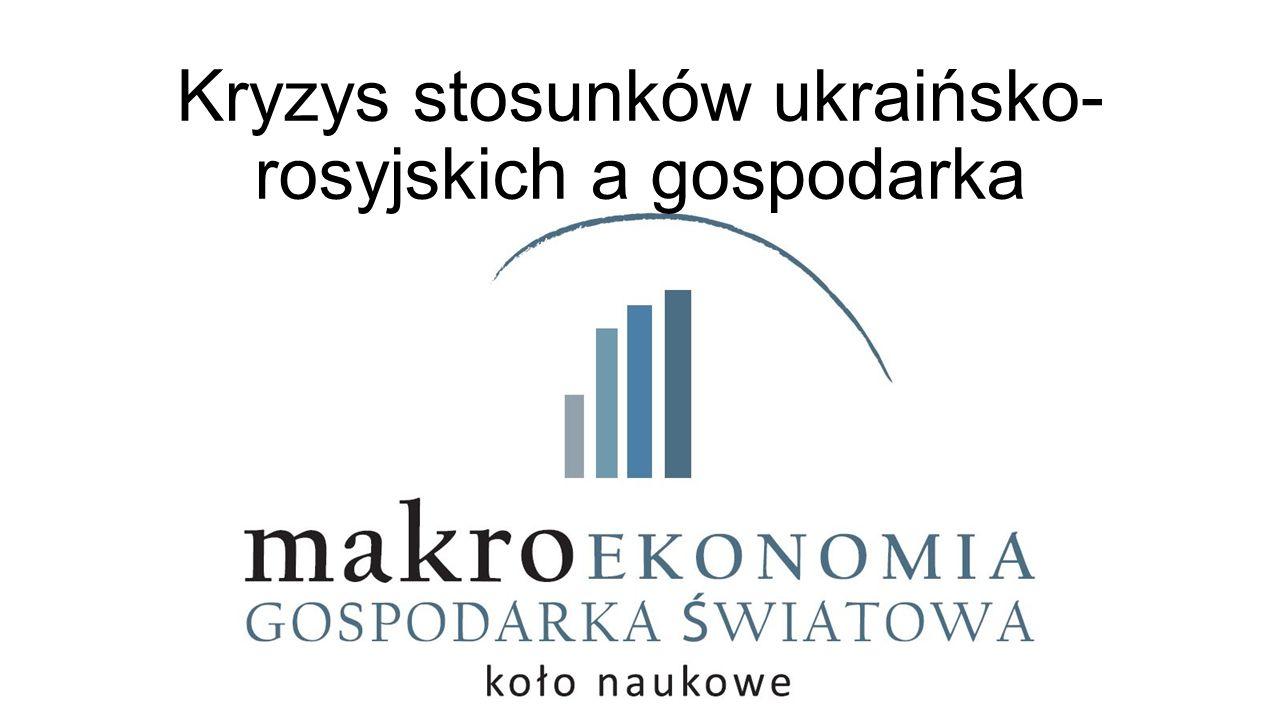 Kryzys stosunków ukraińsko-rosyjskich a gospodarka