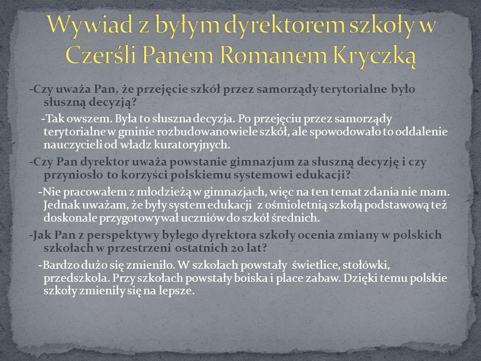 Wywiad z byłym dyrektorem szkoły w Czerśli Panem Romanem Kryczką