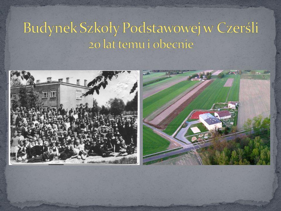 Budynek Szkoły Podstawowej w Czerśli 20 lat temu i obecnie