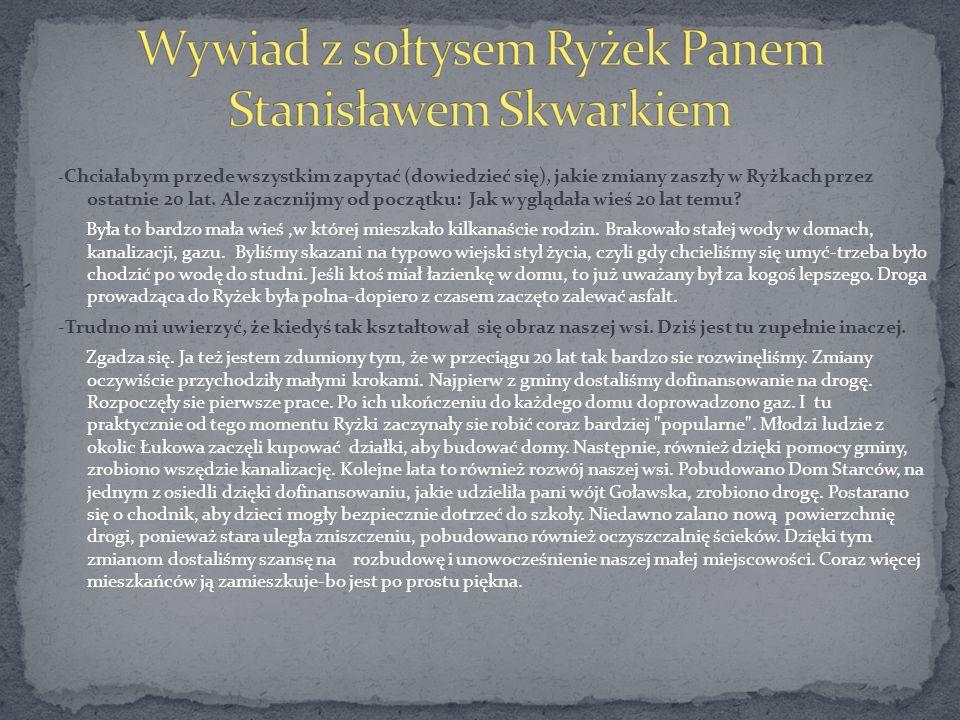 Wywiad z sołtysem Ryżek Panem Stanisławem Skwarkiem