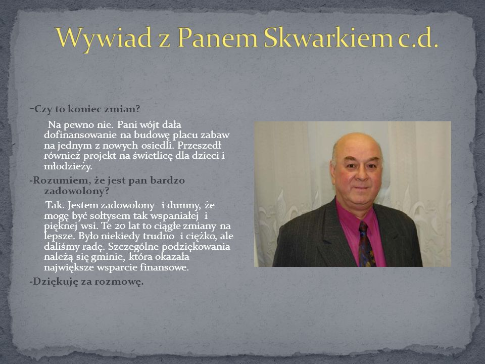 Wywiad z Panem Skwarkiem c.d.