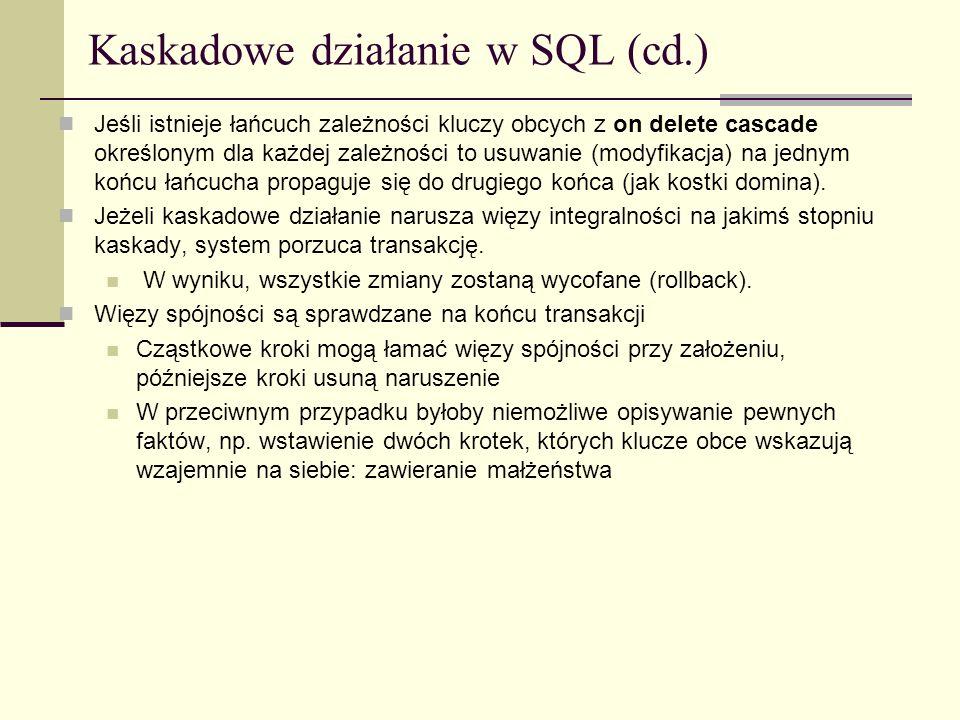 Kaskadowe działanie w SQL (cd.)