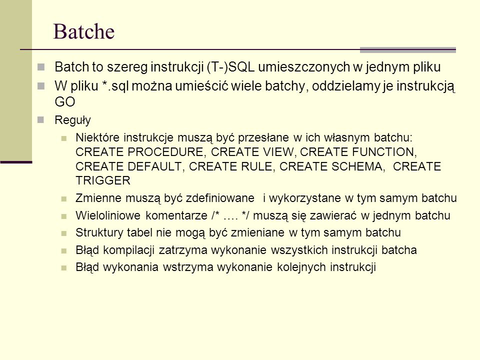 Batche Batch to szereg instrukcji (T-)SQL umieszczonych w jednym pliku