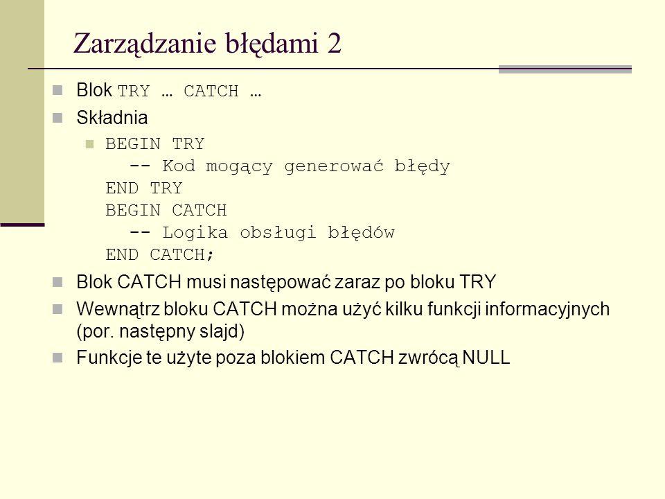 Zarządzanie błędami 2 Blok TRY … CATCH … Składnia