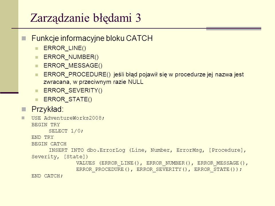 Zarządzanie błędami 3 Funkcje informacyjne bloku CATCH Przykład: