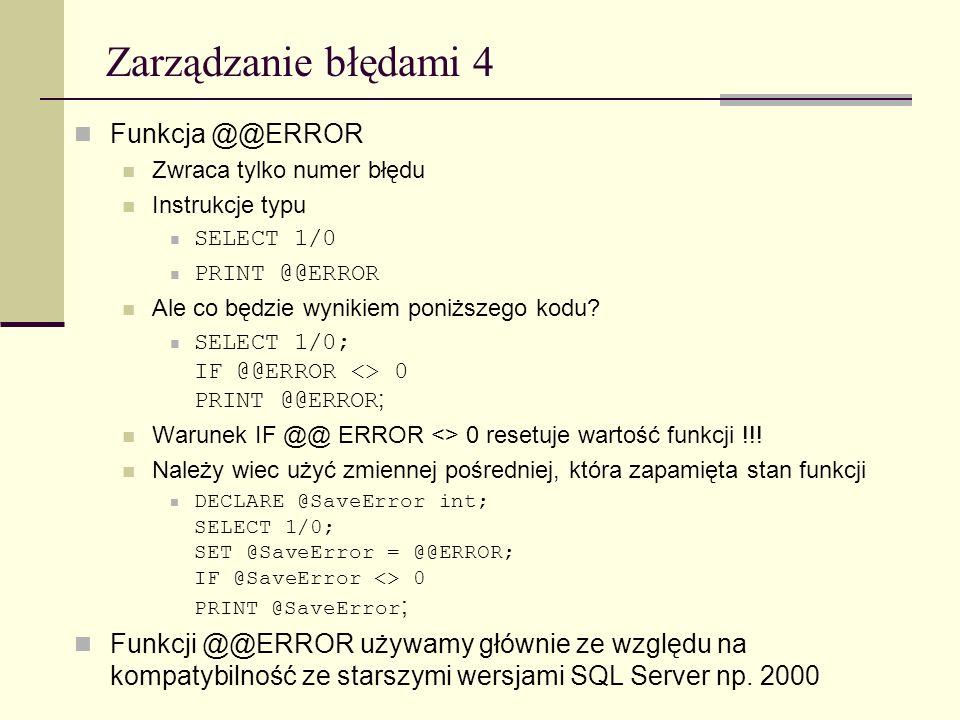 Zarządzanie błędami 4 Funkcja @@ERROR