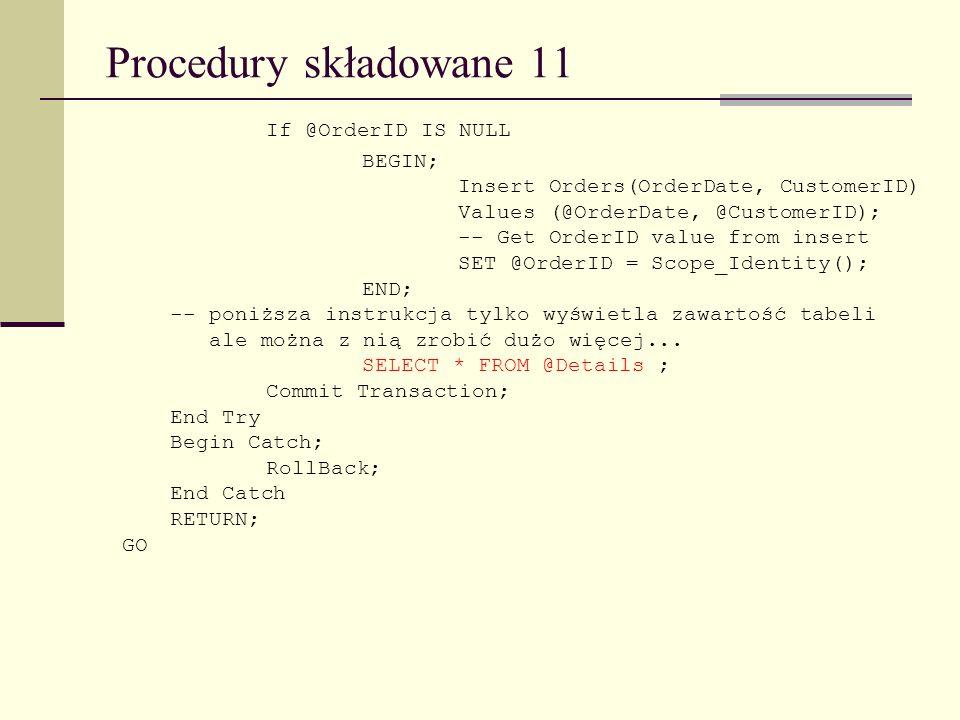 Procedury składowane 11 If @OrderID IS NULL