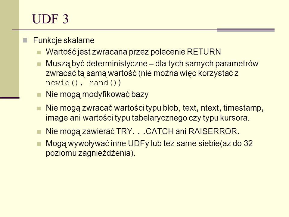 UDF 3 Funkcje skalarne Wartość jest zwracana przez polecenie RETURN
