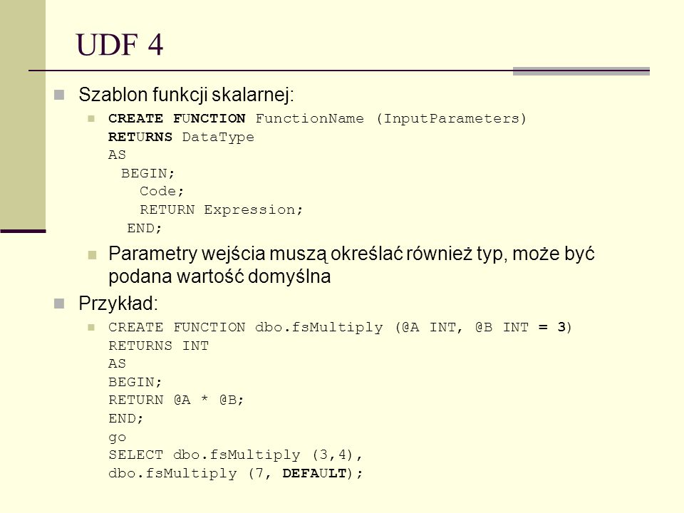 UDF 4 Szablon funkcji skalarnej: