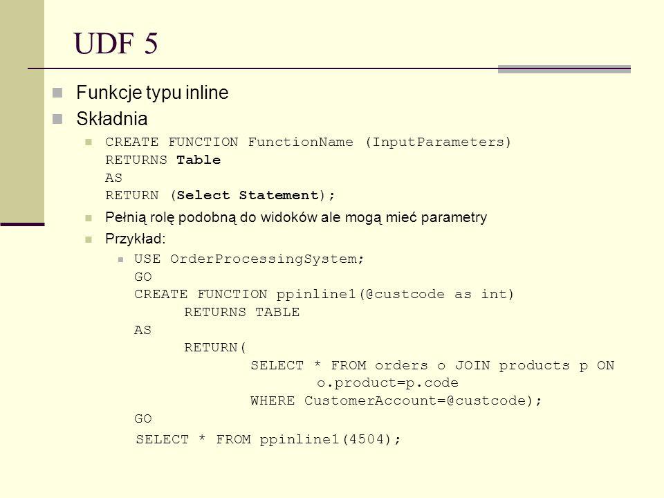 UDF 5 Funkcje typu inline Składnia