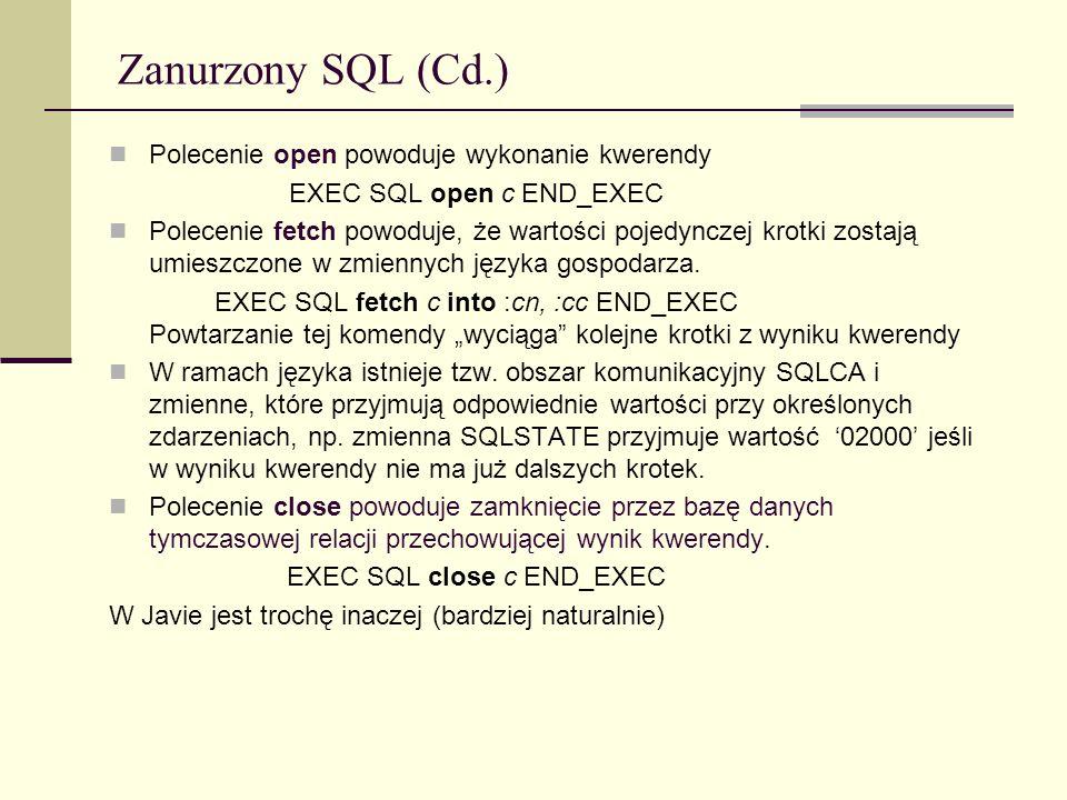 Zanurzony SQL (Cd.) Polecenie open powoduje wykonanie kwerendy