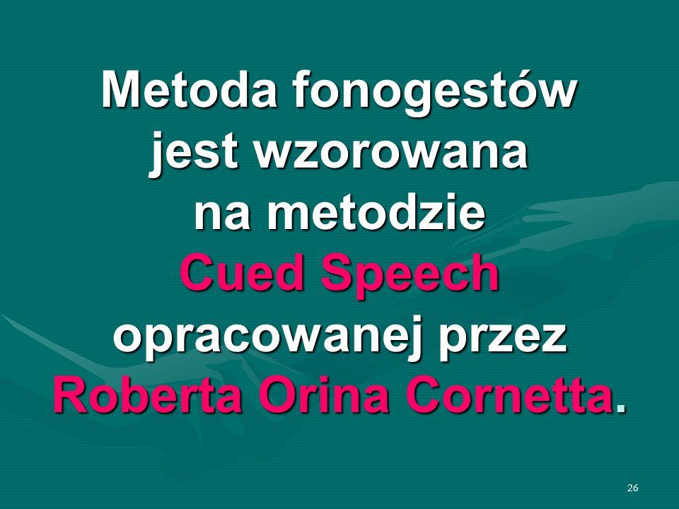 Metoda fonogestów jest wzorowana na metodzie Cued Speech opracowanej przez Roberta Orina Cornetta.