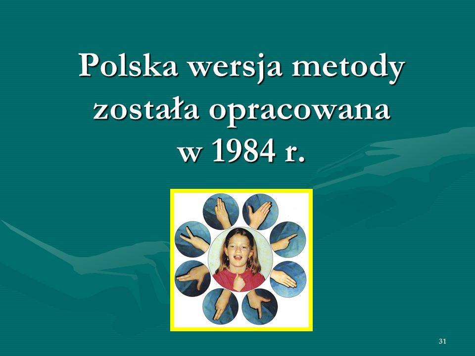 Polska wersja metody została opracowana w 1984 r.