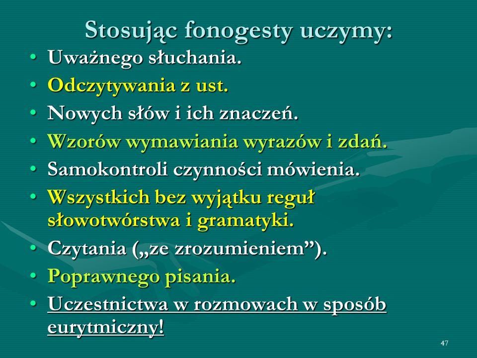 Stosując fonogesty uczymy: