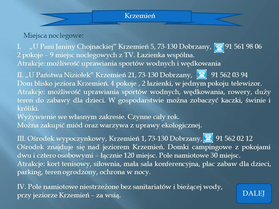 """Krzemień Miejsca noclegowe: """"U Pani Janiny Chojnackiej Krzemień 5, 73-130 Dobrzany, 91 561 98 06."""